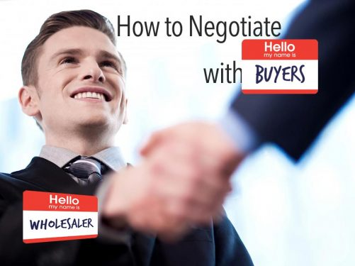 How to negotiate with buyers of your wholesale deal