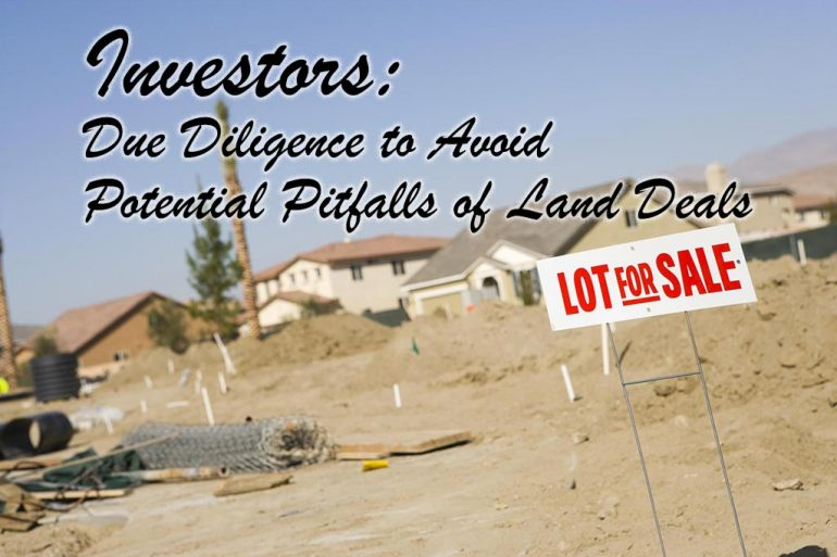 Investors: Due Diligence to Avoid the Potential Pitfalls of Land Deals