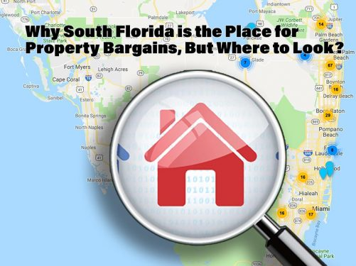 Why South Florida is the Place to Look for Property Bargains, But Where to Look?