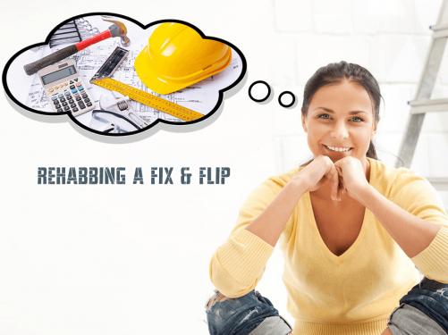 Rehabbing a fix & Flip