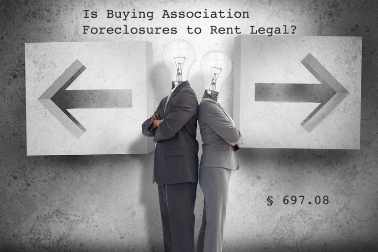Is Buying Association Foreclosures a Violation of F.S. § 697.08?