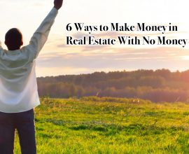 How to Make Money in Real Estate With No Money