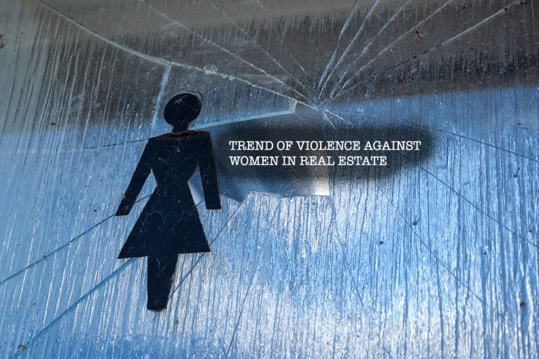 Trend of Violence Against Women Real Estate Agents