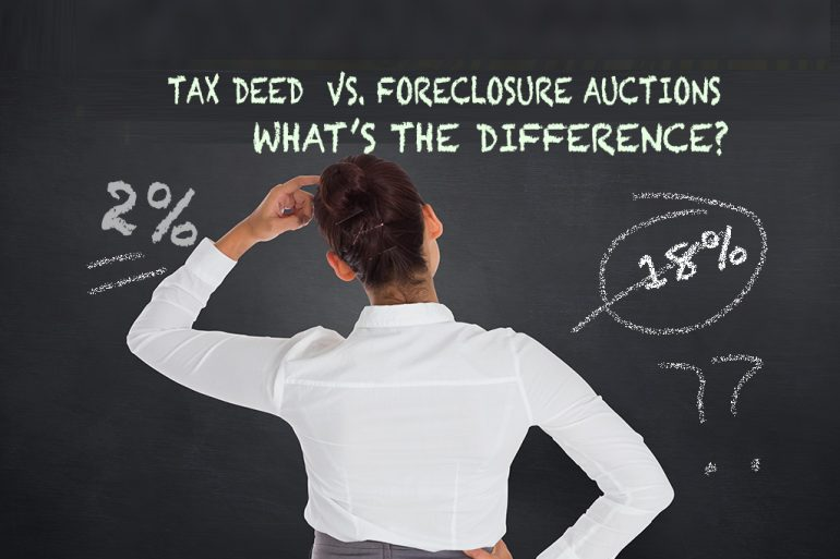Tax Deed vs. Foreclosure Auctions