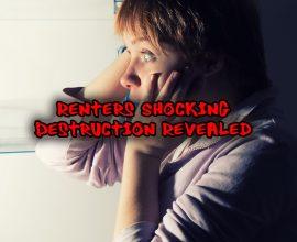 Renters Shocking Destruction Revealed