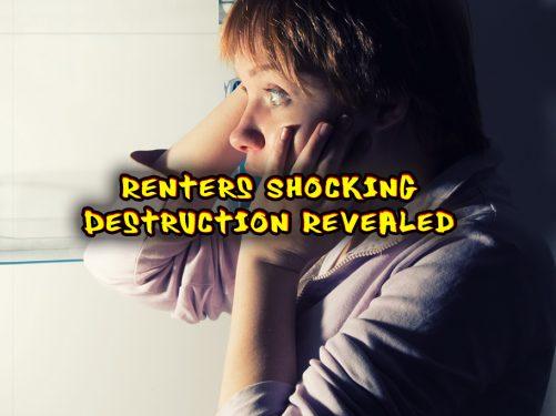 Renters shocking destruction