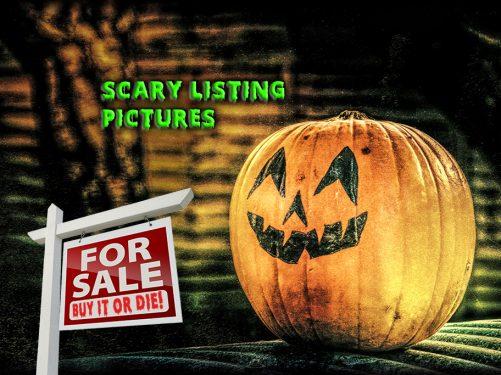 scary listing pics