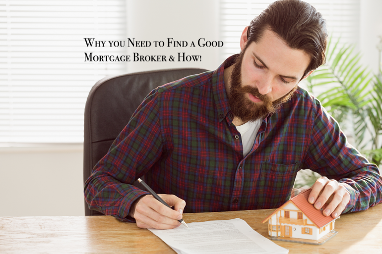 Why you Need to Find a Good Mortgage Broker & How!