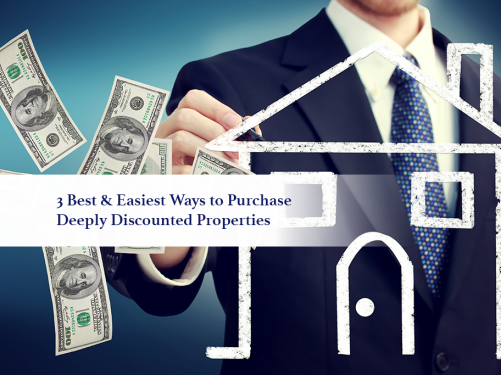 3 Best & Easiest Ways to Purchase Deeply Discounted Properties