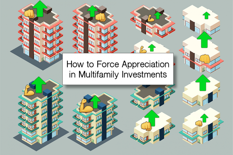 How to Force Appreciation in Multifamily Investments