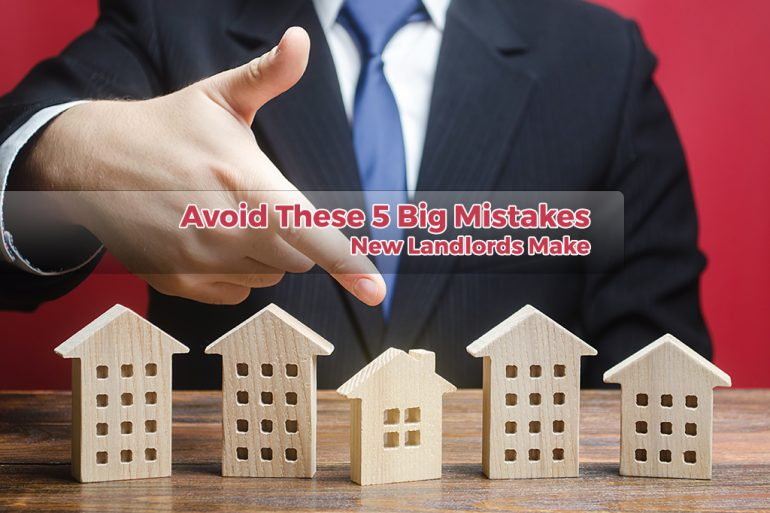 Avoid These 5 Big Mistakes New Landlords Make