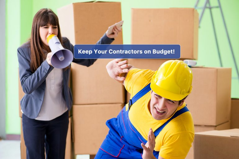 You Need to Keep Your Contractors on Budget! Here's How