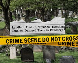 "Landlord Tied up, ""Evicted"" Sleeping Tenants, Dumped Them in Cemetery"